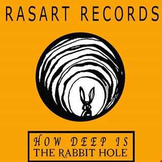 Rasart  How Deep Is The Rabbit Hole