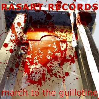 Rasart  March To The Guillotine