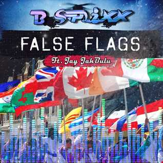 B Splixx FT. Jay JahBulu  -- False Flags