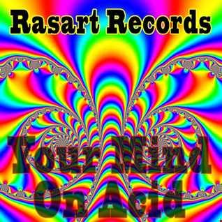 Rasart  Your Mind On Acid