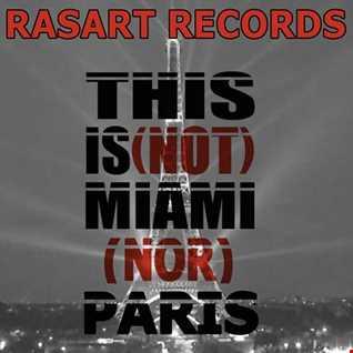 Rasart  This Is Not Miami Nor Paris
