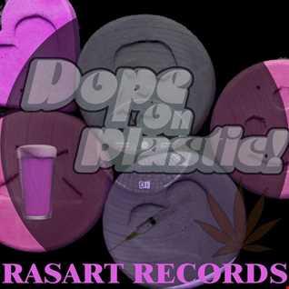 Rasart -- Dope On Plastic
