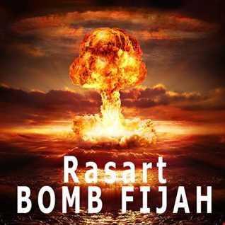 Rasart  Bomb Fijah