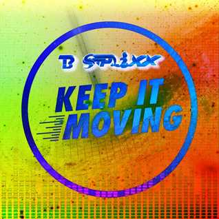 B Splixx  Keep It Moving
