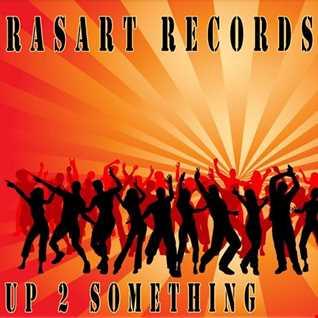 Rasart  Up 2 Something