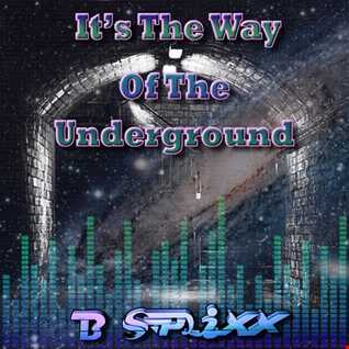 It's The Way Of The Underground