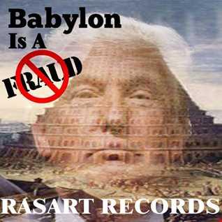 Rasart  Babylon Is A Fraud