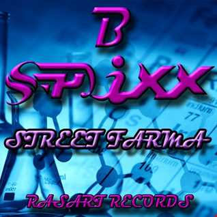 B Splixx -- Street Farma