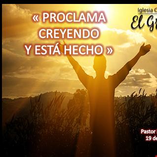 PROCLAMA CREYENDO Y ESTA HECHO