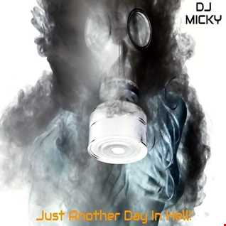 Dj Micky - Just Another Day In Hell! (continuous DJ mix)