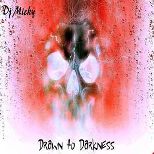 Dj Micky - Drawn to Darkness (continuous DJ mix)