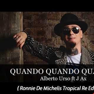 QUANDO QUANDO QUANDO (Ronnie De Michelis Tropical Re Edit)