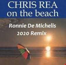 CHRIS REA -ON THE BEACH (Ronnie De Michelis 2020 Remix)