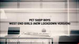 PET SHOP BOYS-WEST END GIRLS (Ronnie De Michelis Lockdown Version)
