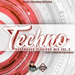 Techno Merengues Clasicos Mix Vol. 2 ((Djay Chino In The Mixxx))