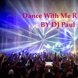 DJ Paul Presents Dance With Me REMIX 2