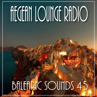 AIKO ON AEGEAN LOUNGE   BALEARIC SOUNDS 45
