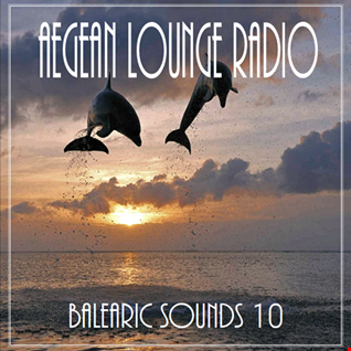 AEGEAN LOUNGE PRESENTS BALEARIC SOUNDS 10