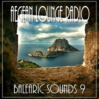 AEGEAN LOUNGE PRESENTS BALEARIC SOUNDS 9