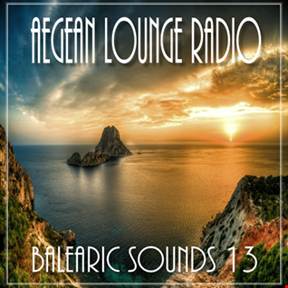 AEGEAN LOUNGE PRESENTS BALEARIC SOUNDS 13