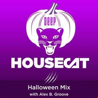 Deep House Cat Show - Halloween Mix - with Alex B. Groove