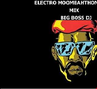 ELECTRO MOOMBAHTHON 2020 MIX BIG BOSS DJ