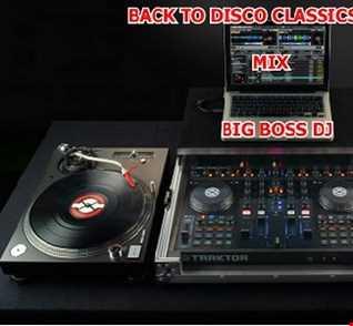 BACK TO DISCO CLASSICS 2019 MIX BIG BOSS DJ