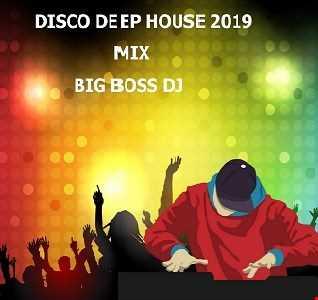 DISCO DEEP HOUSE 2019 MIX BIG BOSS DJ