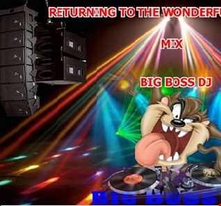 RETURNING TO THE WONDERFUL YEARS 2019 MIX BIG BOSS DJ