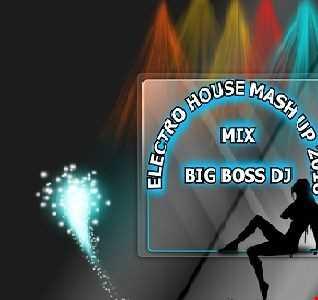 ELECTRO HOUSE MASH UP 2018 MIX BIG BOSS DJ