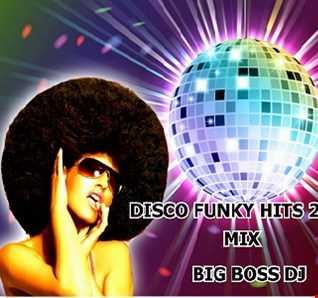 DISCO FUNKY HITS 2020 MIX BIG BOSS DJ