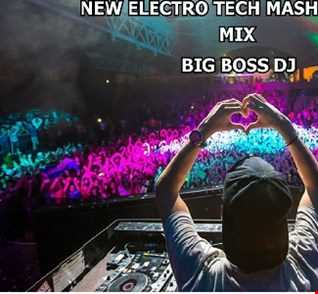 NEW ELECTRO TECH MASHUP 2019 MIX BIG BOSS DJ