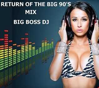 RETURN OF THE BIG 90'S MIX BIG BOSS DJ