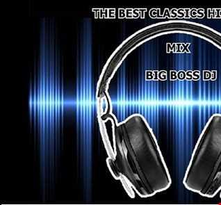 THE BEST CLASSICS HITS 2019 MIX BIG BOSS DJ