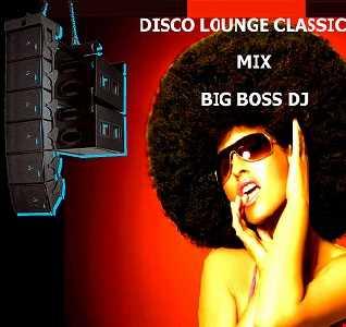 DISCO LOUNGE CLASSIC 2021 MIX BIG BOSS DJ