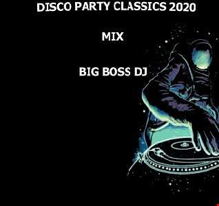 DISCO PARTY CLASSICS 2020 MIX BIG BOSS DJ