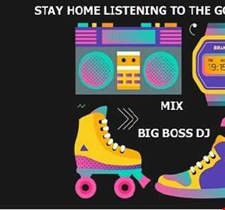 STAY HOME LISTENING TO THE GOOD MUSIC 2020 MIX BIG BOSS DJ