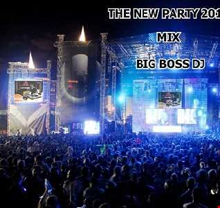 THE NEW PARTY 2019 MIX BIG BOSS DJ