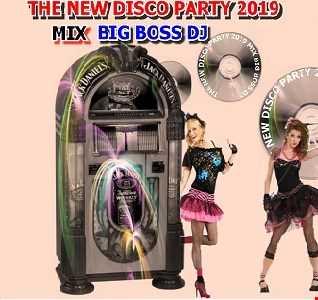 THE NEW DISCO PARTY 2019 MIX BIG BOSS DJ