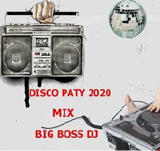 DISCO PATY 2020 MIX BIG BOSS DJ