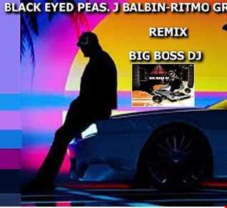 BLACK EYED PEAS. J BALBIN    RITMO GROOVE ALETEO 2020 REMIX BIG BOSS DJ