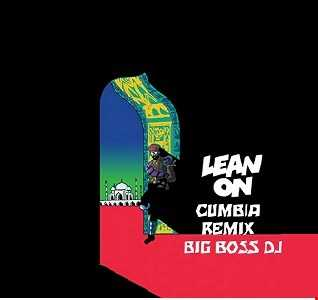 MAJOR LAZER   LEAN ON CUMBIA REMIX 2020 BY BIG BOSS DJ