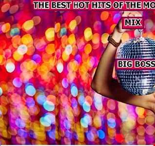 THE BEST HOT HITS OF THE MOMENT 2019 MIX BIG BOSS DJ