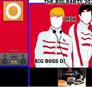 THE BIG PARTY 2020 MIX BIG BOSS DJ