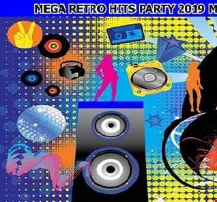 MEGA RETRO HITS PARTY 2019 MIX BIG BOSS DJ