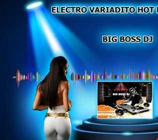 ELECTRO VARIADITO HOT MIX 2018 BIG BOSS DJ
