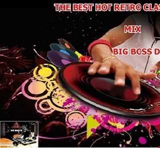 THE BEST HOT RETRO CLASSIC 2019 MIX BIG BOSS DJ