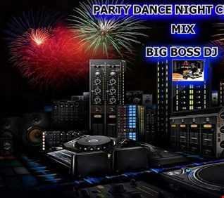 PARTY DANCE NIGHT CLUB 2018 MIX BIG BOSS DJ