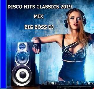 DISCO HITS CLASSICS 2019 MIX BIG BOSS DJ
