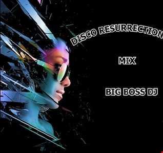 DISCO RESURRECTION 2019 MIX BIG BOSS DJ